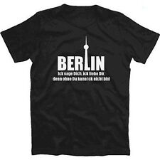 Berlin - Ick sage dich ick liebe dir denn ohne du kann ick nich  T-Shirt S-XXXL