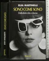 SONO COME SONO. Elsa Martinelli. Rusconi.