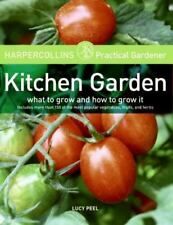 HarperCollins Practical Gardener: Kitchen Garden: What to Grow and How-ExLibrary