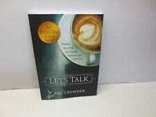 Let's Talk : Praying Your Way to a Deeper Relationship with God by Bill Crowd...