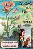 A Rose in a Ditch by Henning, Julie Book The Fast Free Shipping