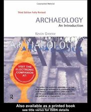 Archaeology: An Introduction By Kevin Dr Greene