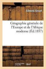 Histoire: Geographie Generale de l'Europe et de l'Afrique Moderne by Edmond...