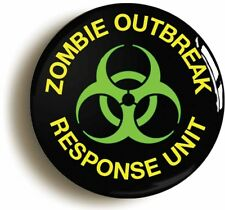 ZOMBIE OUTBREAK RESPONSE UNIT BADGE BUTTON PIN (Size is 1inch/25mm diameter)