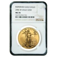 2006 W 1 oz Burnished $50 Gold American Eagle NGC MS 70