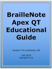 BrailleNote Apex QT Educational Guide Print Edition: FOR THE QWERTY Model
