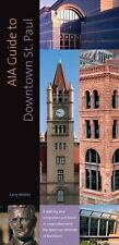 AIA Guide to Downtown St Paul: By Millett, Larry