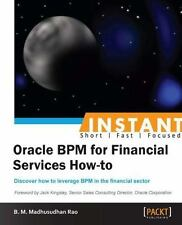 Instant Oracle BPM for Financial Services How-To by B. M. Madhusudhan Rao...