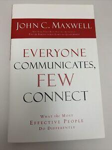 EVERYONE COMMUNICATES FEW CONNECT- John C. Maxwell