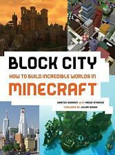 BLOCK CITY How To Build Incredible Worlds In MINECRAFT SC BOOK