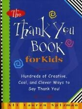 The Thank You Book for Kids : Hundreds of Creative Cool Ways to Say Thank You