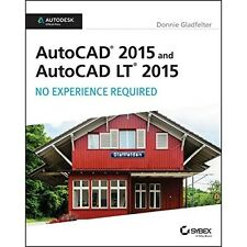 AutoCAD 2015 and AutoCAD LT 2015: No Experience Required: Autodesk Official Pres