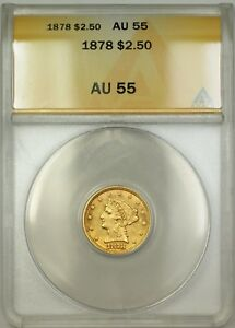 1878 $2.50 Liberty Quarter Eagle Gold Coin ANACS AU-55