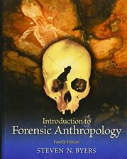 Introduction to Forensic Anthropology by Byers, Steven N.