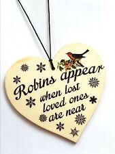 ROBINS APPEAR WHEN LOST LOVED ONES ARE NEAR-WOOD HEART XMAS TREE/CHRISTMAS GIFT