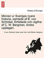 Minnen ur Sveriges nyare historia, samlade af B. Schinkel,.#