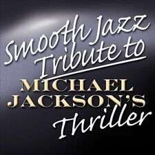 Smooth Jazz Tribute to Michael Jackson's Thriller by Various Artists (CD,...