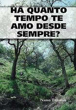 Ha Quanto Tempo Te Amo Desde Sempre? by Nuno Barroso (2015, Hardcover)