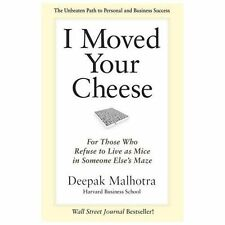 I Moved Your Cheese : For Those Who Refuse to Live As Mice in Someone Else's...