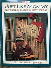 """""""JUST LIKE MOMMY: Easy Matching Clothes for Moms & Kids"""" Cheryl Reinhard Jukich"""