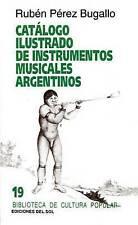 Catalogo Ilustrado de Instrumentos Musicales Argentinos (Biblioteca de Cultura P