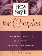 How to Say It for Couples : Communicating with Tenderness, Openness and Honesty