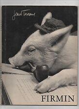 Firmin par Jean TOURANE. Ides et Calendes 1952. Le cochon Firmin. Photographies
