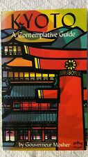 Book, Kyoto, A Contemplative Guide by Gouverneur Mosher ISBN 0-8048-1294-2