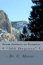 From Failure to Promise : - 360 Degrees - by C. Moorer (2014, Paperback)