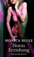 Noras Erziehung: Erotischer Roman von Monica Belle