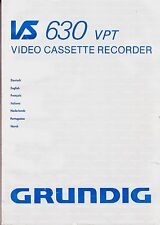 """MANUALE PER GRUNDIG VS 630 VPT Video Recorder"""