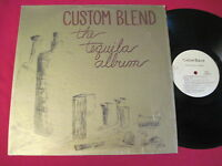 RARE PRIVATE PRESS LP - CUSTOM BLEND - THE TEQUILA ALBUM (1980)