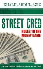 STREET CRED: Rules to the Money Game: By Aziz, Khalil