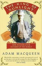 The King Of Sunlight: How William Lever Cleaned Up The World,Adam Macqueen