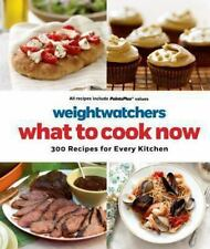 Weight Watchers What to Cook Now : 300 Recipes for Every Kitchen (2014) 1st ED