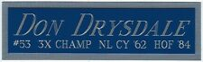 DON DRYSDALE DODGERS NAMEPLATE AUTOGRAPHED Signed BASEBALL-BAT-JERSEY-PHOTO CASE