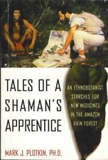 Tales of a Shamans Apprentice: An Ethnobotanist S