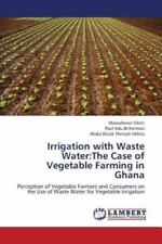 Irrigation with Waste Water : The Case of Vegetable Farming in Ghana by...