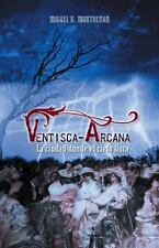 Ventisca-Arcana : La Ciudad Donde el Cielo Llora by Miguel A. Montalvan...