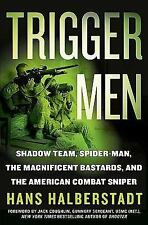 Trigger Men : Shadow Team, Spider-Man, the Magnificent Bastards, and the...
