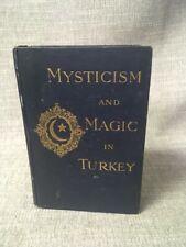 "New listing ""Mysticism and Magic in Turkey"" Lucy M.J. Garnett Hc Illus 1912 Sufism"