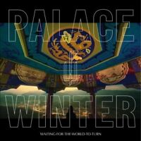 Palace Winter - Waiting For The World To Turn [CD]