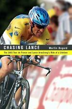 Chasing Lance : The 2005 Tour de France and Lance Armstrong's Ride of a...