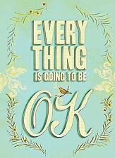 NEW - Everything Is Going to Be OK by Chronicle Books