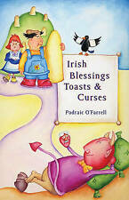 Irish Blessings Toasts & Curses, Padraic O'Farrell, New Book