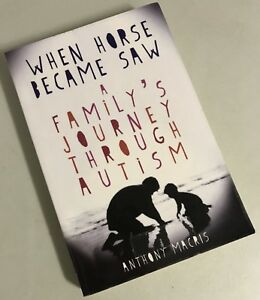 When Horse Became Saw by Anthony Macris A Family's Journey Through Autism