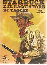 STARBUCK E IL CACCIATORE DI TAGLIE - RAY HOGAN
