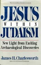 Jesus Within Judaism: New Light from Exciting Archaeological Discoveries The An