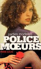 Parties mortelles / Police des Moeurs / 102 // Pierre LUCAS // 1ère édition