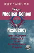 From Medical School to Residency: How to Compete Successfully in the Residency M
